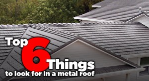 The Right Metal Roof: 6 Key Considerations